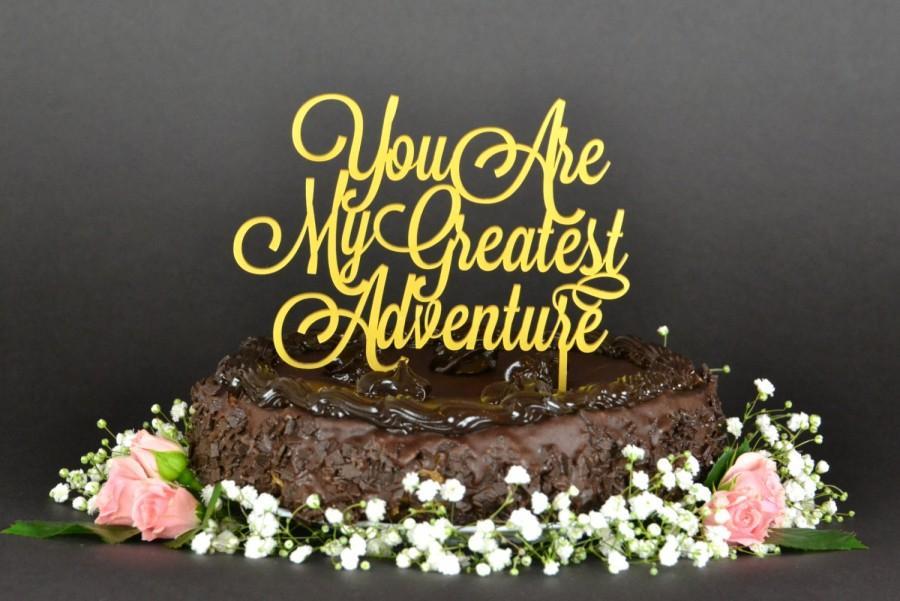 Wedding - You are my greatest adventure cake topper, gold Wedding Cake Topper, Gold Wedding Cake Toppers