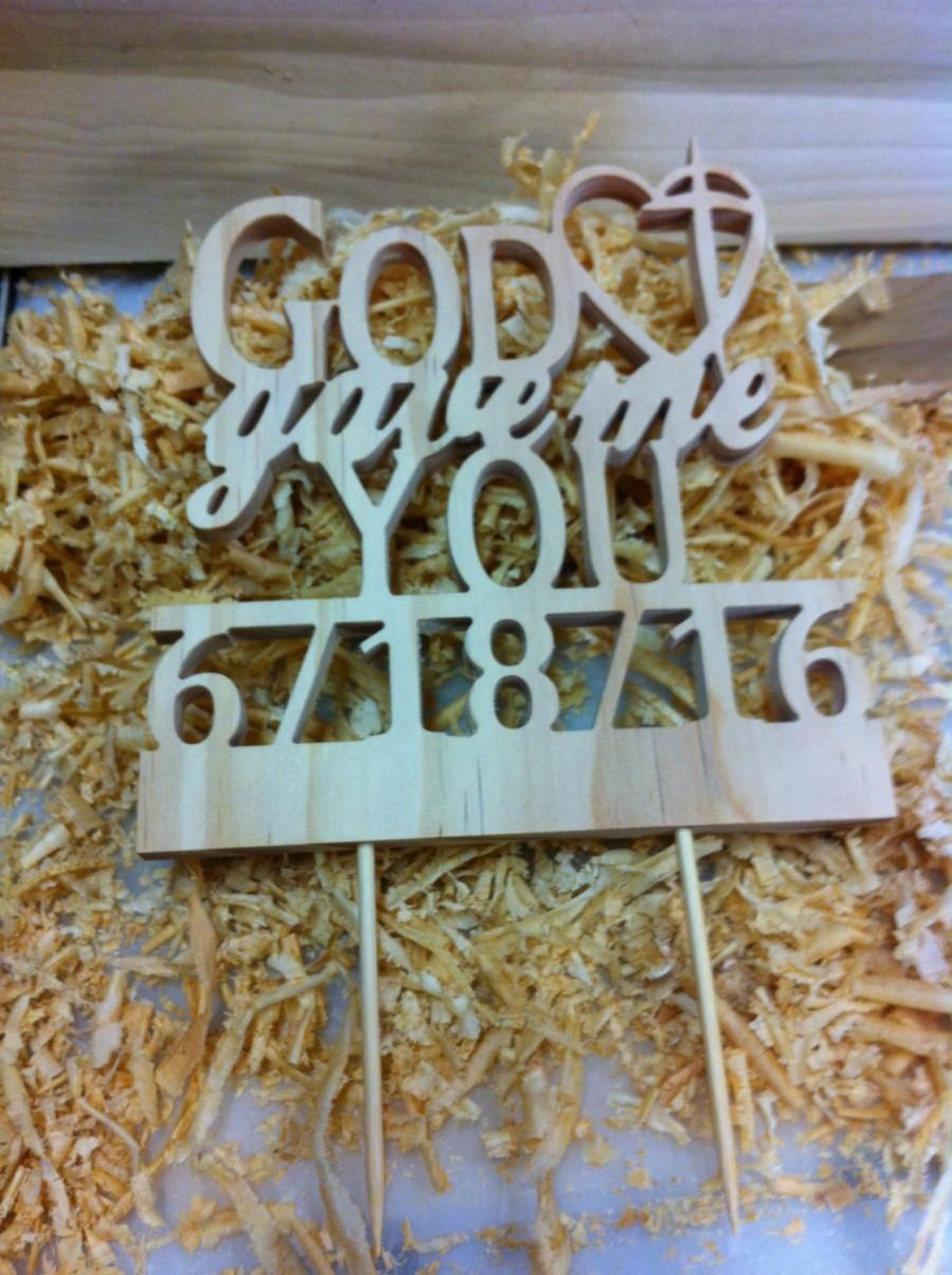 Mariage - God Gave Me You With Date Natural Wood Wedding Cake Topper Made in the USA