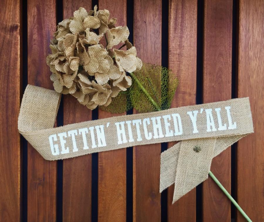 Mariage - Gettin' Hitched Y'all Burlap Sash