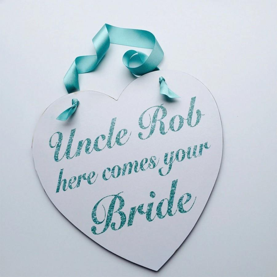 Hochzeit - Wedding Sign - Uncle (or any name) Here Comes Your Bride - Aqua Turquoise Glitter Sign - Wedding Ceremony Decor - Flower girl - Bridesmaid
