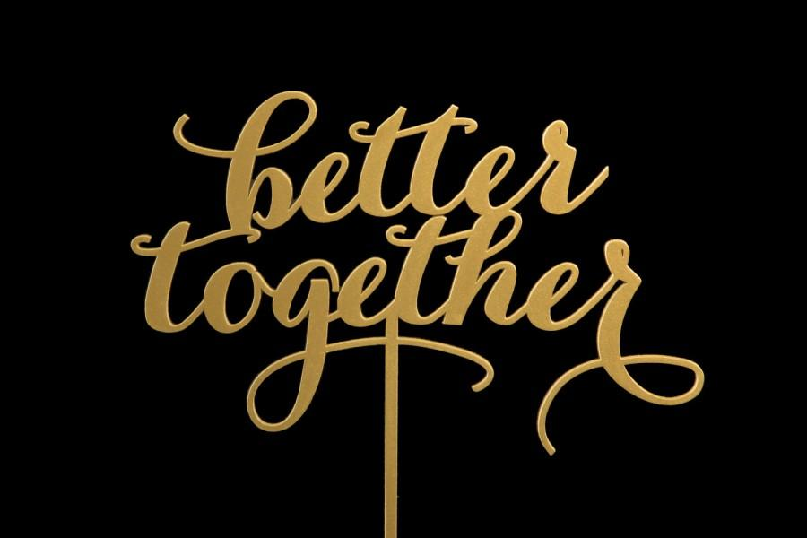 """Mariage - The """"Better Together"""" wedding cake topper"""
