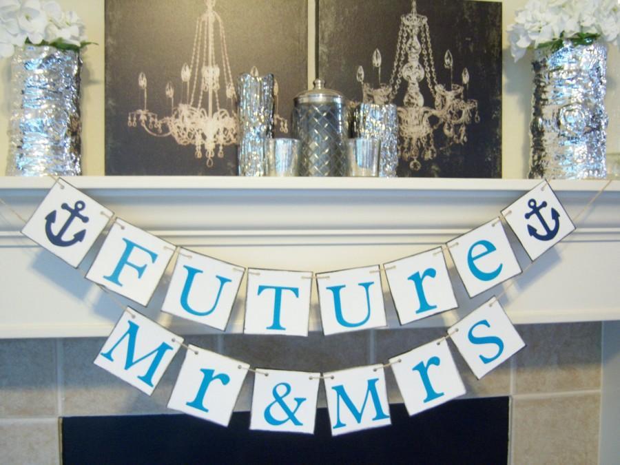 Hochzeit - Banner Wedding,Bridal Decorations,beach wedding, nautical, Future Mr & Mrs banner, wedding garlands,Bridal Shower decorations,Engagement