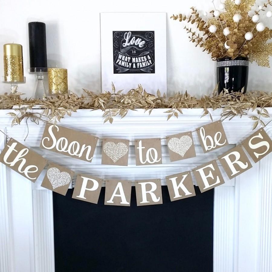 Hochzeit - Engagement Banner, Soon to Be Banner, Engagement Party Decor, Rustic, Engagement Party Ideas, Wedding Reception, Couple Shower