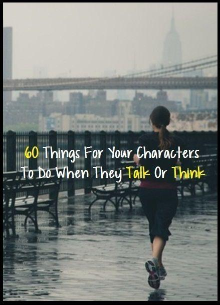 Hochzeit - 60 Things For Your Characters To Do When They Talk Or Think