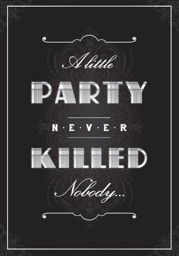 1920's Deco A Little Party Never Killed Nobody Theme Party ...