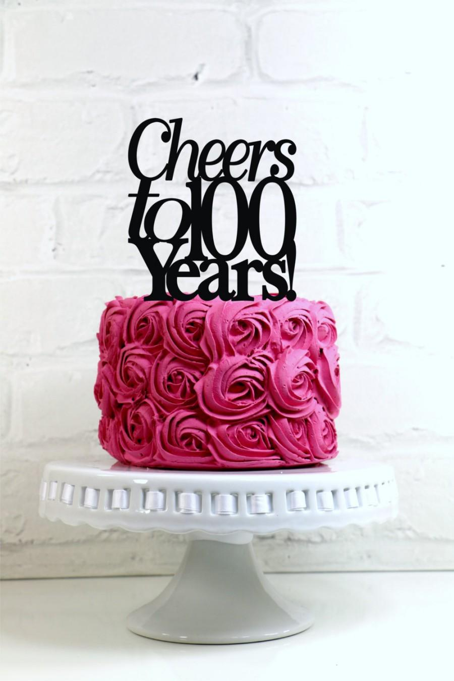 Cheers To 100 Years 100th Anniversary Or Birthday Cake Topper Sign