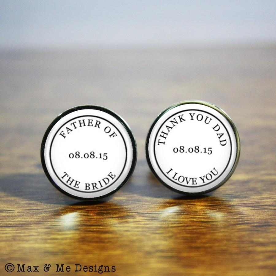 Father Of The Bride Wedding Cufflinks A Personalized Gift To Say Thank You To Your Dad On Your Wedding Day Stainless Steel Cufflinks 2553579 Weddbook