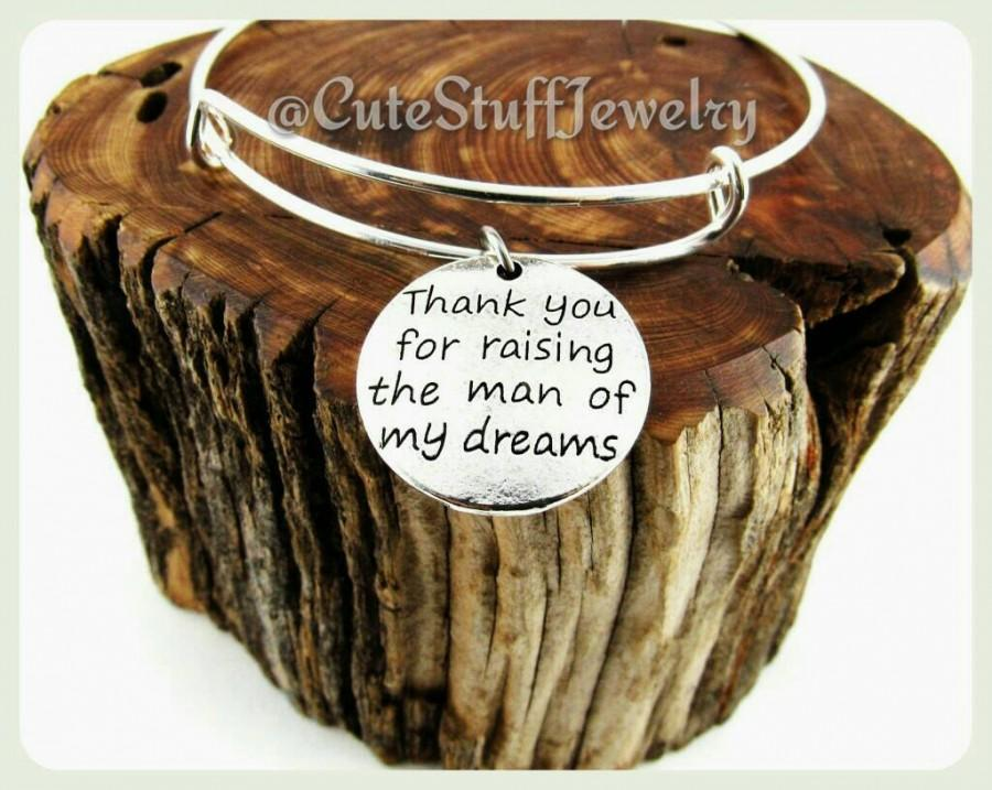 Wedding - Thank you for raising the man of my dreams Bracelet, Mother of the Groom Bangle, Mother of Groom Bracelet, Handmade Mother of the Groom Gift
