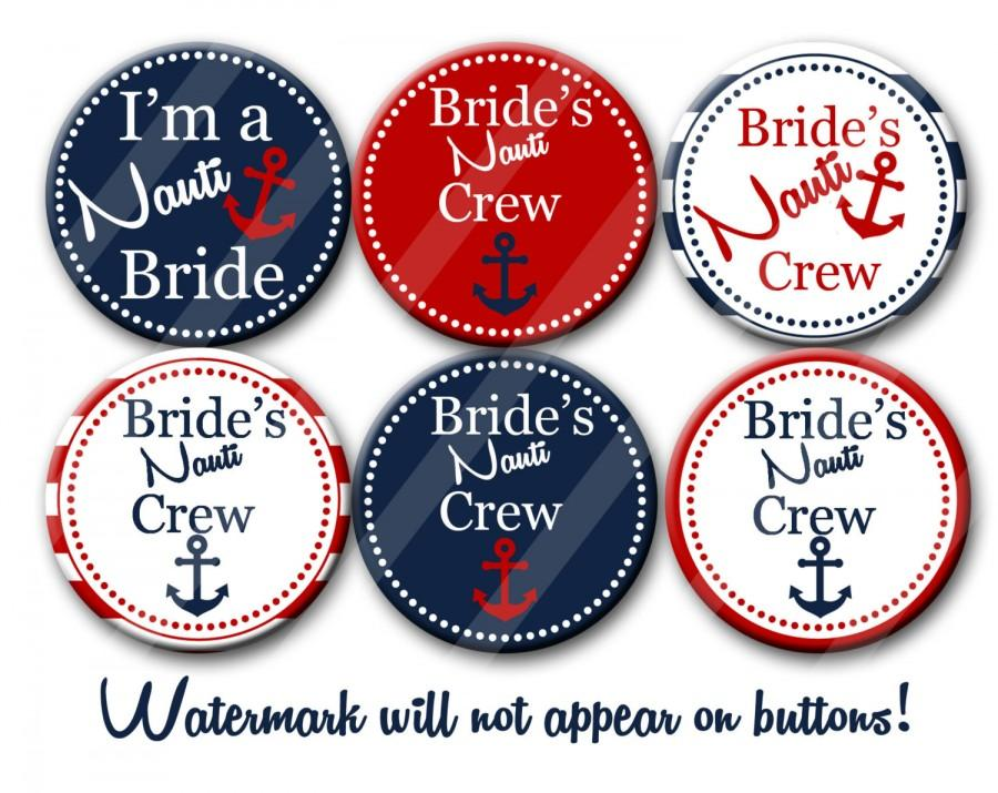 Wedding - Nautical Bachelorette Bridal Shower Party Favors 2.25 inch Pinback Buttons Pins Badges The Bachelorette Party Nauti Bride Bride's Nauti Crew