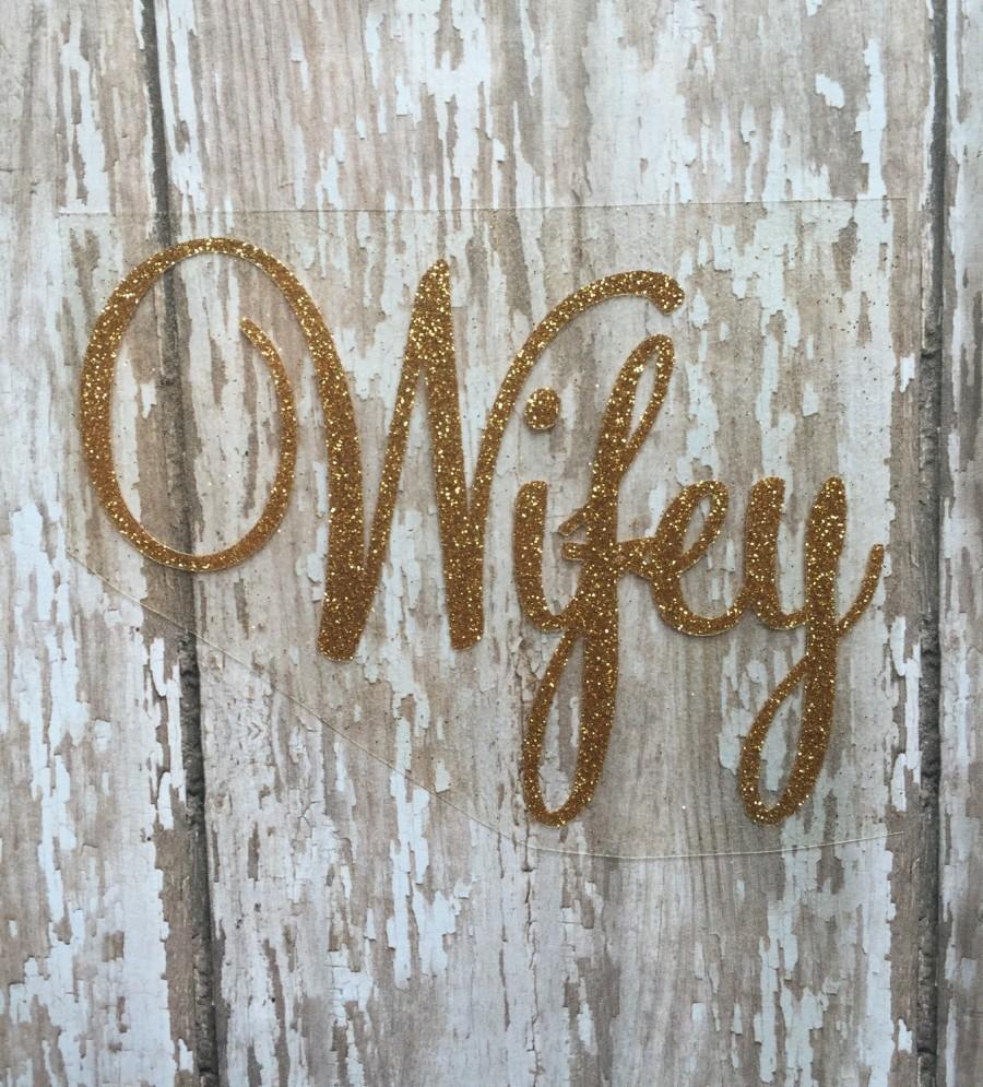 Wedding - Wifey Iron on Decal/ Bridal Party Iron on Decal/ Bachelorette Party Iron on Decals/ Team Bride Iron on/ Bride Tribe Iron on Decal