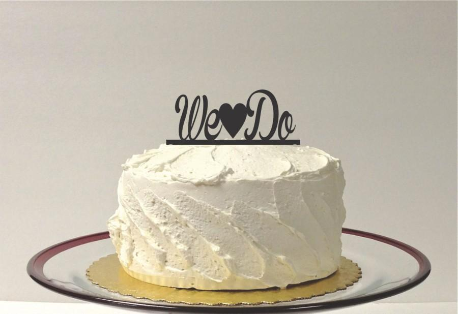 Wedding - WE DO Wedding Cake Topper Acrylic Wedding Topper Classic Wedding Cake Topper Wedding Decoration Keepsake