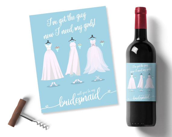 I Ve Got The Guy Now Need My S Be Bridesmaid Wine Stickers Baby Blue Printable Label Labels Wedding Colours