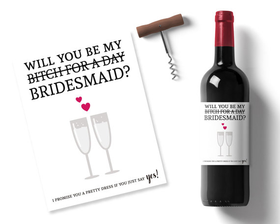 Wedding - Cheeky bridesmaid wine labels - Will you be my bitch for the day - personal bridesmaid, wine labels, printable message wedding idea gifts