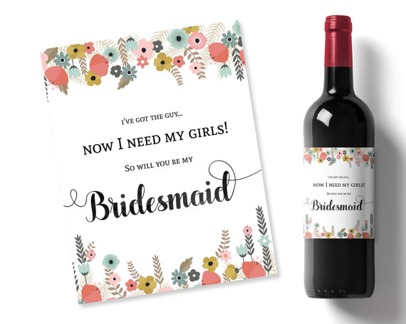 Will You Be My Bridesmaid Wine Labels I Ve Got The Guy But I Need