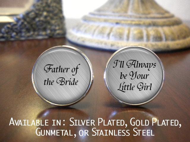 Hochzeit - Father of the Bride Cufflinks - Personalized Cufflinks - Father of the Bride - I'll Always Be Your Little Girl