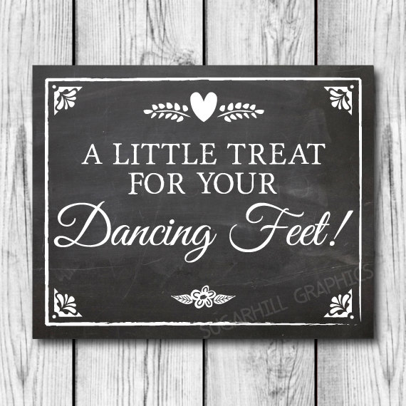 Свадьба - Chalkboard Wedding Sign, Printable Wedding Sign, Wedding A Little Treat for Your Dancing Feet Sign, Wedding Decor, Wedding Signage