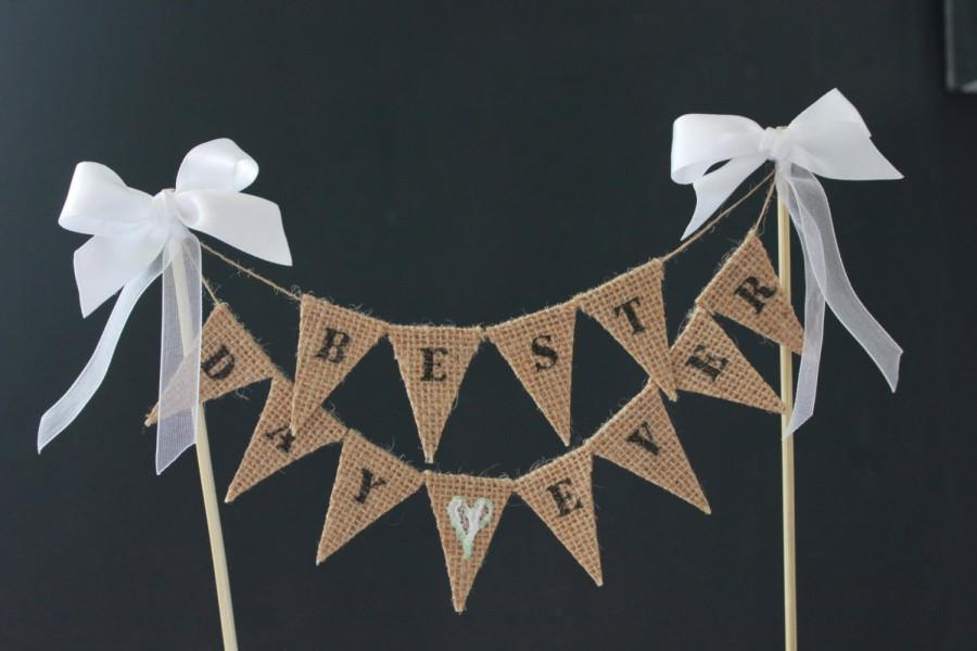 Свадьба - Best Day Ever Wedding Cake Topper - burlap and lace cake bunting, cake flags, cake banner with white ribbon trim