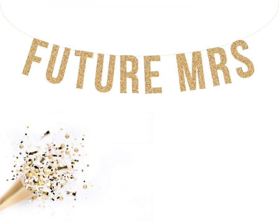 Свадьба - FUTURE MRS Glitter Garland. Glitter Banner Bridal shower decor. Bachelorette Party. Wedding Shower.