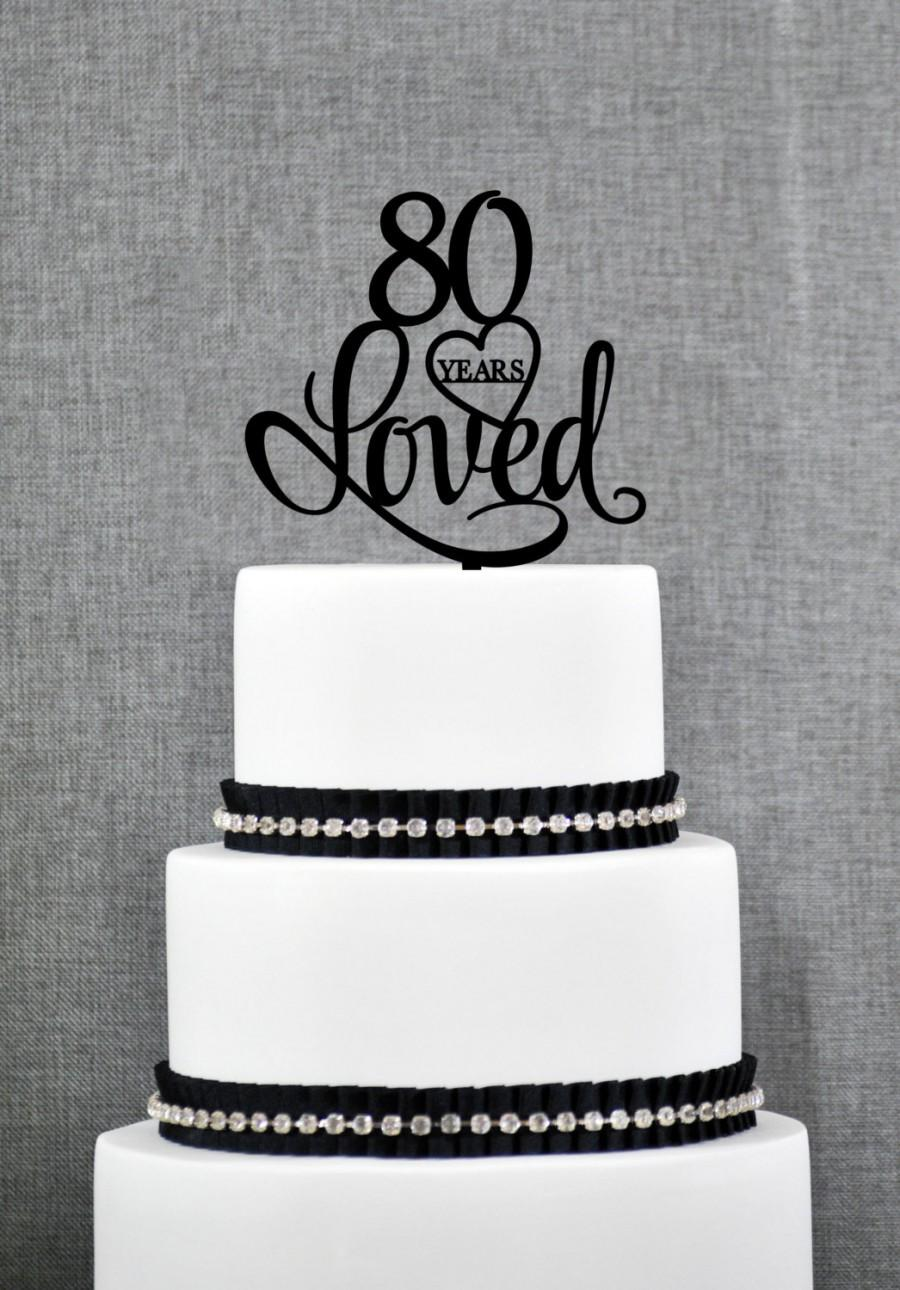 80 Years Loved Cake Topper Classy 80th Birthday Elegant Eightieth S244