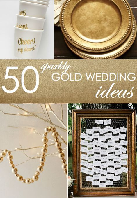 Свадьба - 50 Gold Ideas For Weddings   Parties