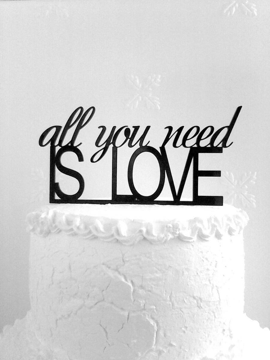 Hochzeit - All You Need is Love Cake Topper - Custom Wedding Cake Topper, Romantic Wedding Cake Decoration, Love Cake Topper