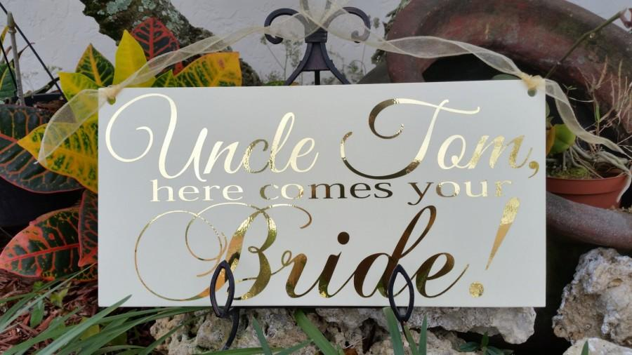 Свадьба - Wedding Signs, SINGLE SIDE, Uncle here comes your Bride!