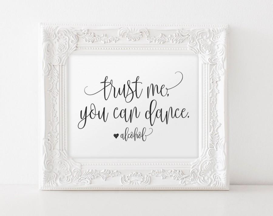 Trust Me You Can Dance Sign Alcohol Sign Wedding Sign Wedding