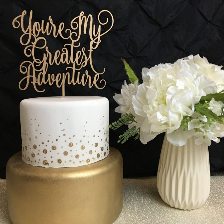 You\'re My Greatest Adventure, Wedding Cake Topper, Cake Topper ...