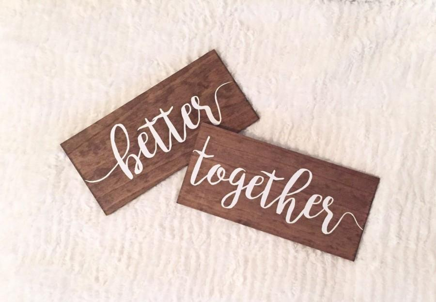 Свадьба - Wooden Better Together Chair Signs (For weddings or home decor)
