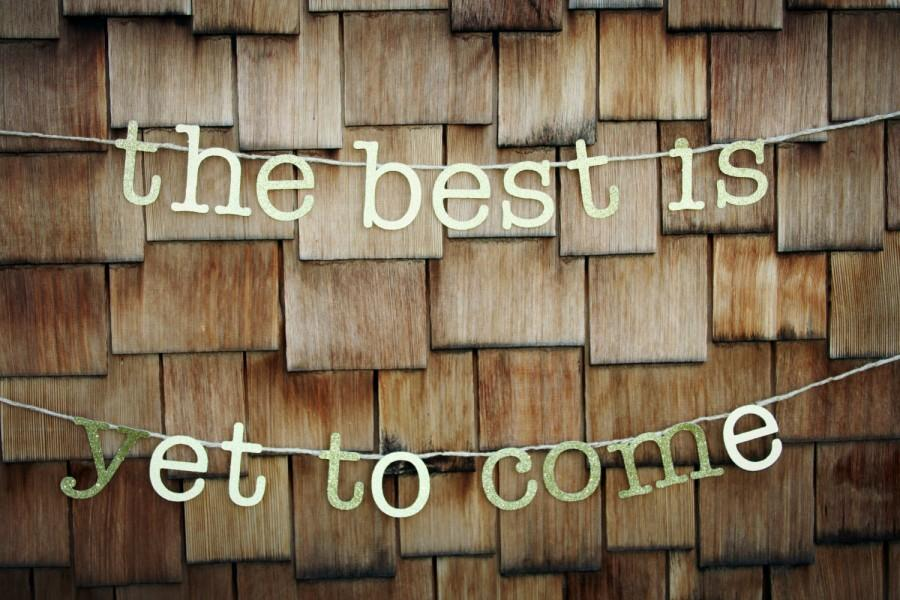 Mariage - The Best Is Yet To Come Gold Glitter Wedding Banner, Bridal Shower Banner, Sign, Photo Prop