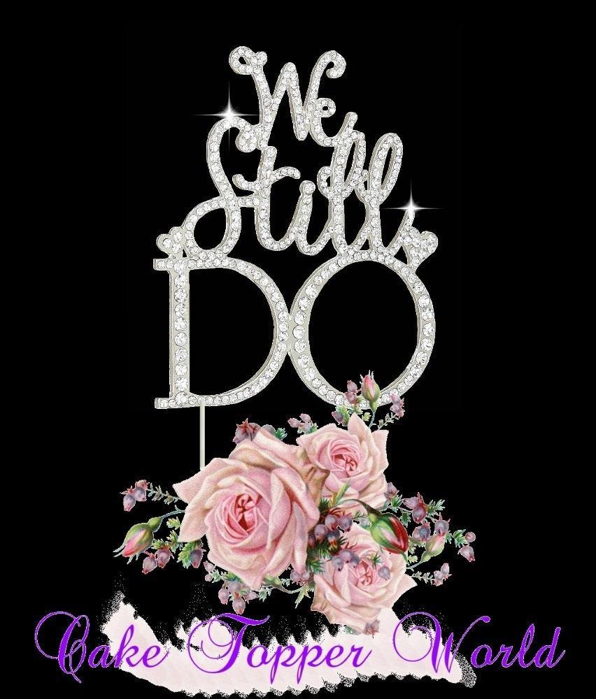 "Свадьба - Anniversary vow renewal cake topper ""We Still Do"" rhinestone silver decoration"