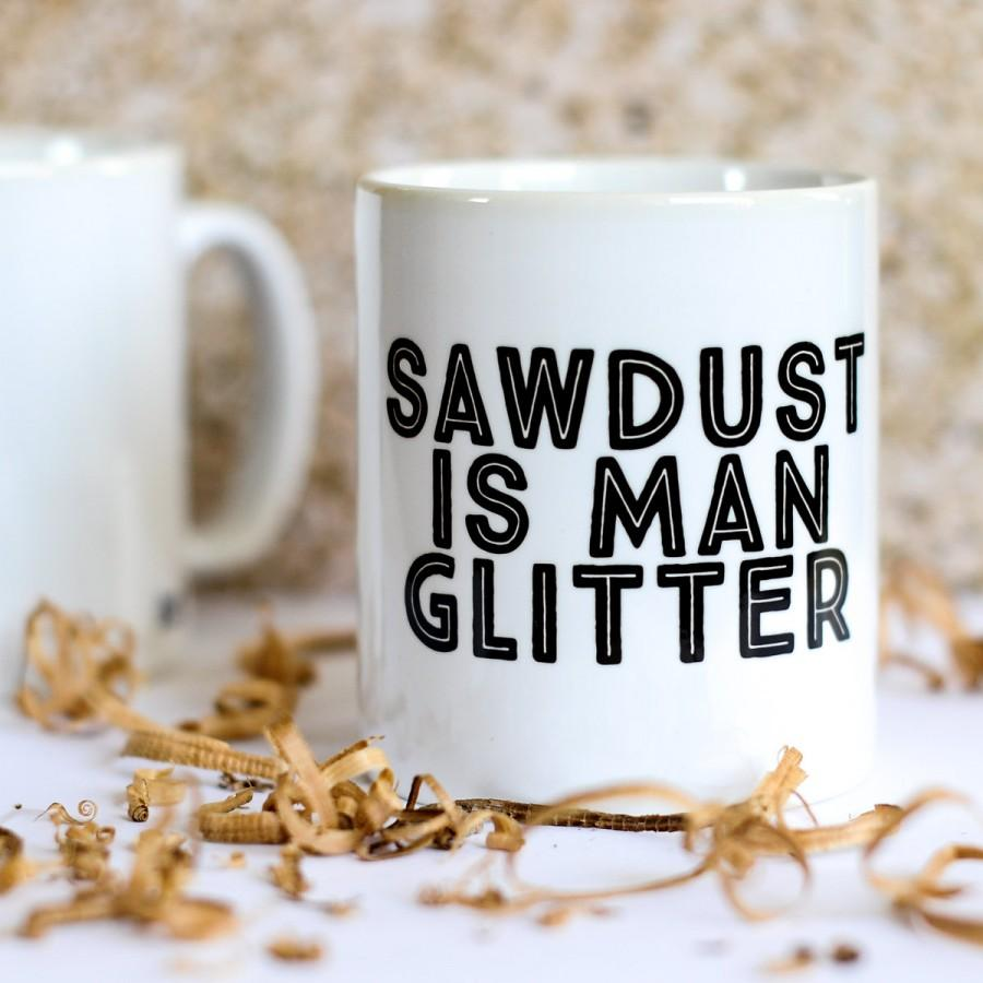 زفاف - Funny mug for men - sawdust is Man Glitter Mug - fathers day mug gift, Gift for men