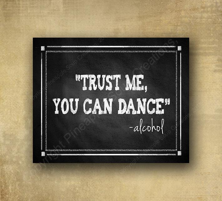 Mariage - Trust me, You Can Dance  - ALCOHOL Wedding sign - chalkboard signage - with optional add ons