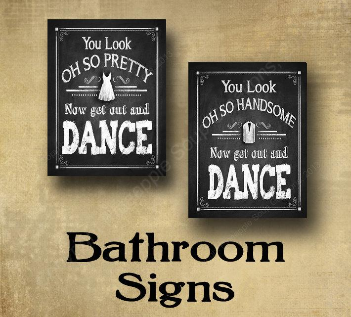 You Look Of So Pretty Now Get Out And Dance PRINTED Bathroom Signs