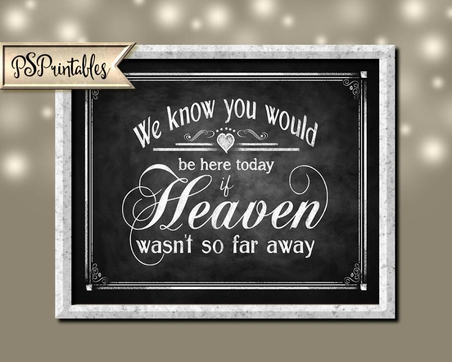 Свадьба - We know You Would be Here Today if Heaven wasn't so Far Away Wedding sign - instant download Printable digital file - Rustic Collection