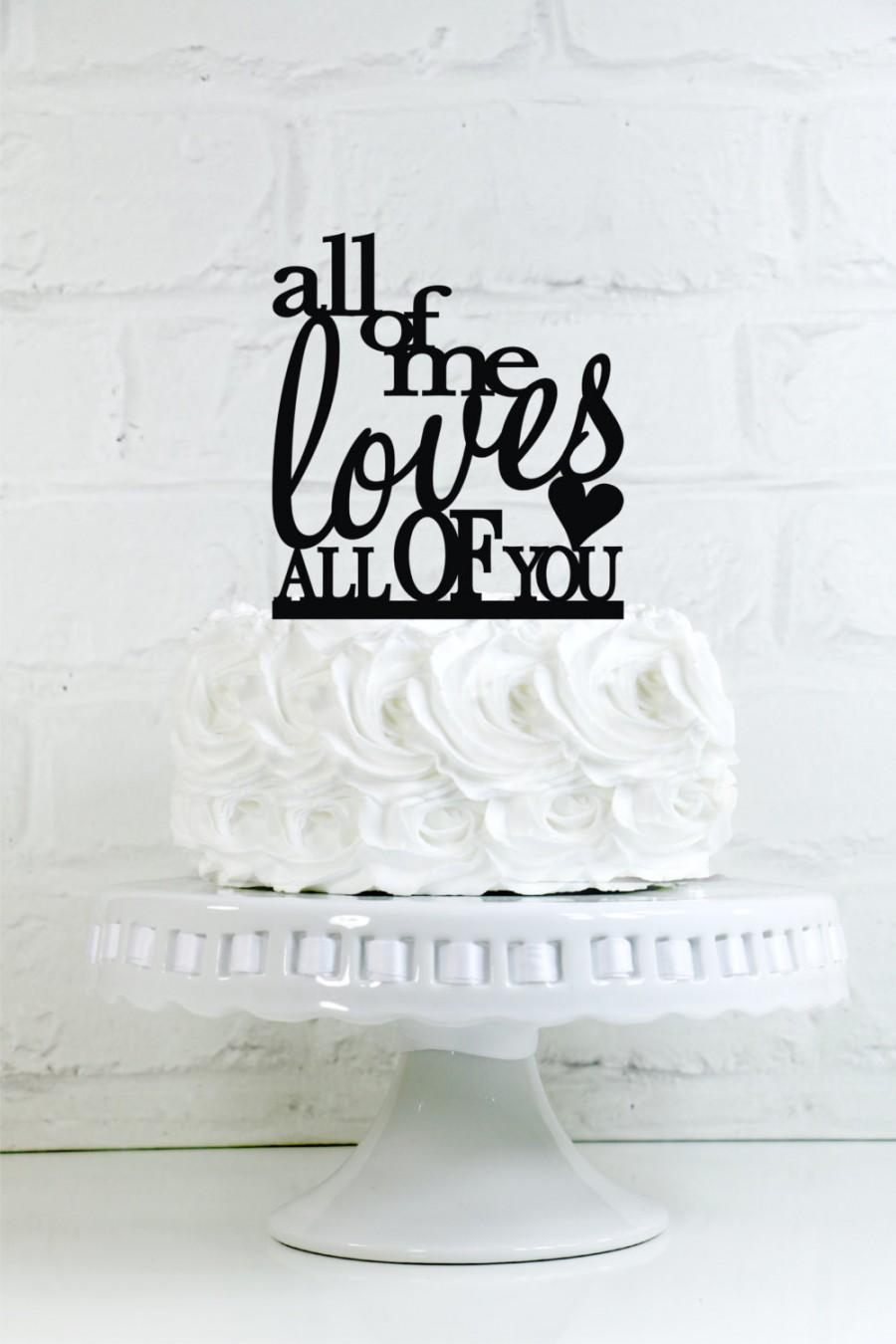 Свадьба - All of Me Loves All of You Wedding Cake Topper or Sign