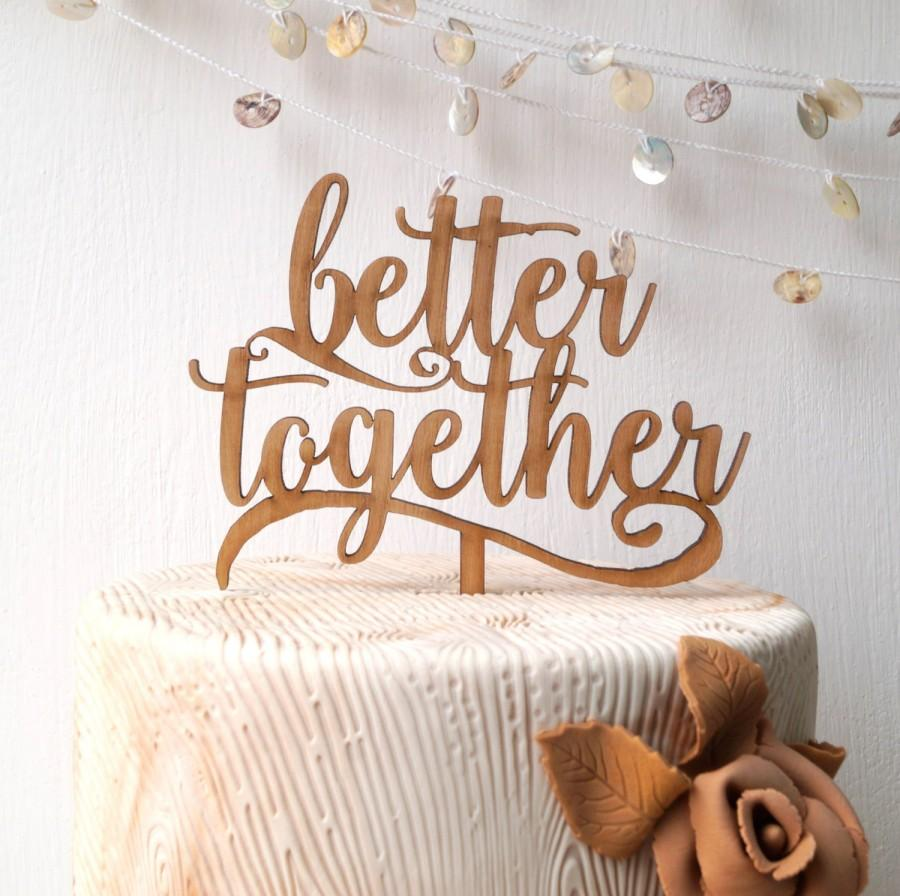 Mariage - Better together cake topper, wedding cake topper, rustic cake topper, wooden cak topper, your wood choice