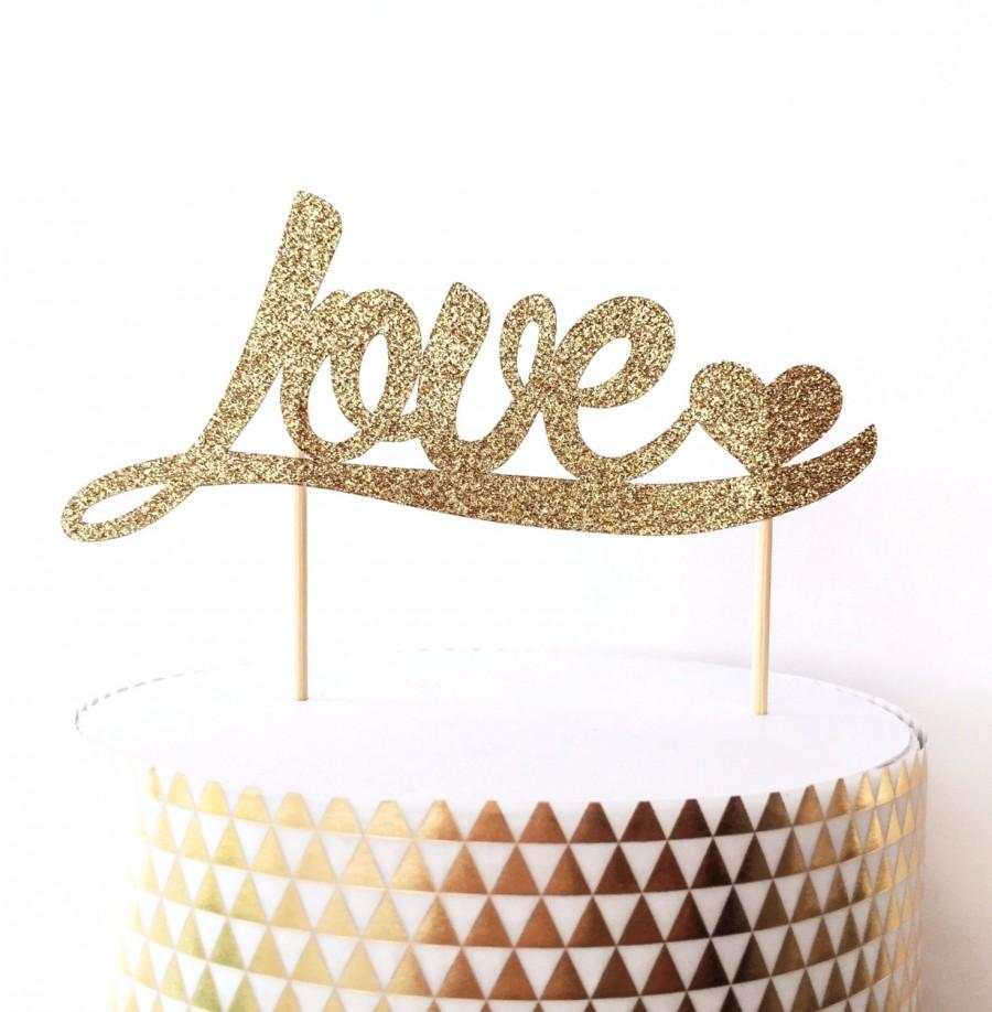 Свадьба - Love and Heart Glitter Cake Topper - Gold or Silver Cake Topper - Wedding Decorations // Engagement Party // Bridal Shower Decor