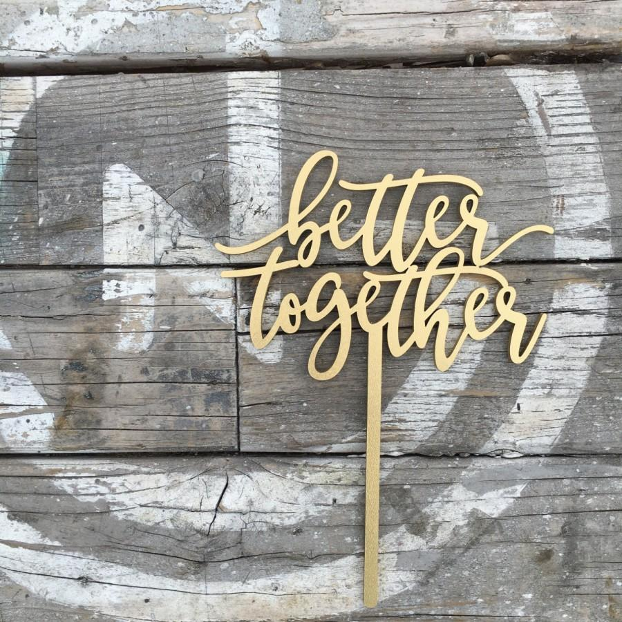 "Hochzeit - Better Together Wedding Cake Topper 6"" inches, Unique Cute Rustic Laser Cut Calligraphy Script Toppers by Ngo Creations"