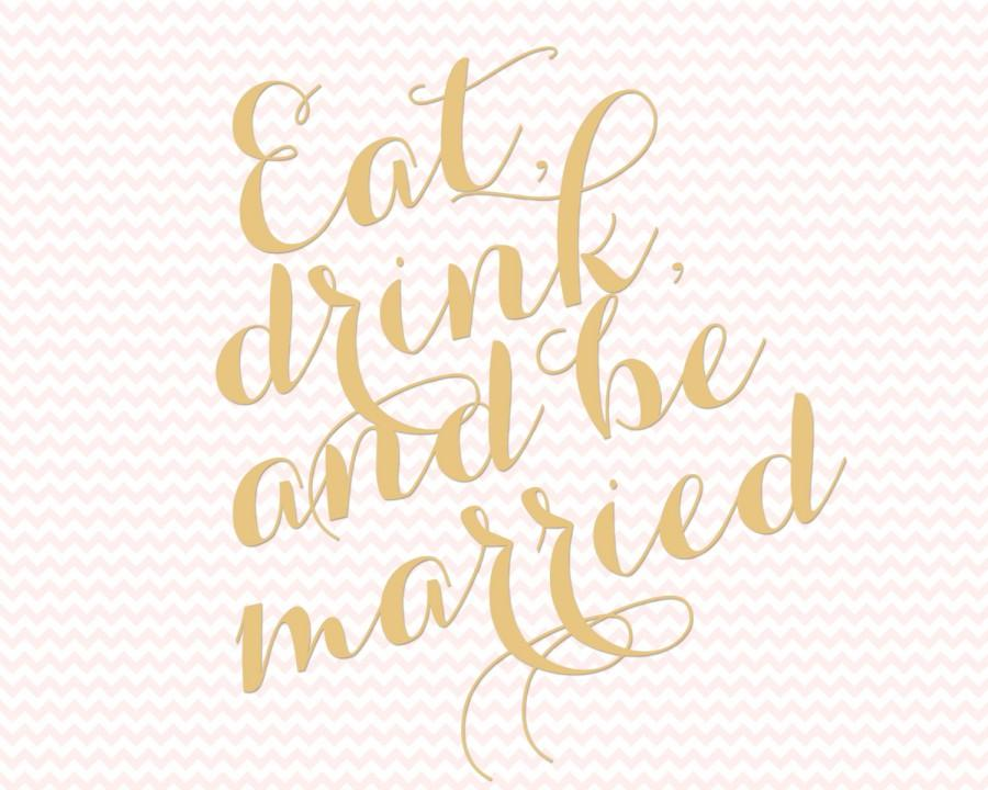 Hochzeit - Eat, Drink, & Be Married Sign for Weddings and Parties