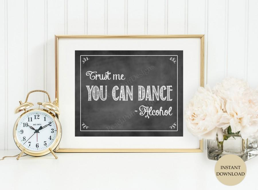 Свадьба - Trust me you can dance sign 8x10 (INSTANT DOWNLOAD) - Alcohol wedding sign - Chalkboard wedding signs