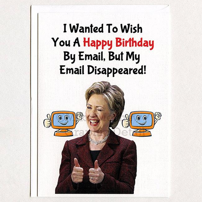 Hillary Clinton Funny Birthday Card Email Gift Idea Husband Greeting Girlfriend Boyfriend Politics For Her Him