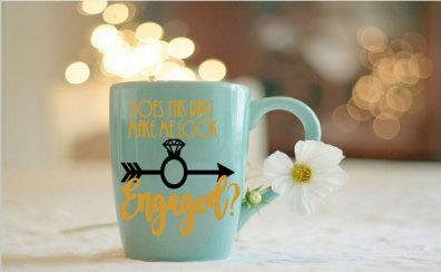 Wedding - does this ring make me look engaged? DIY decal, coffee mug decal, does this ring make me look engaged? coffee cup, engagement photo prop,