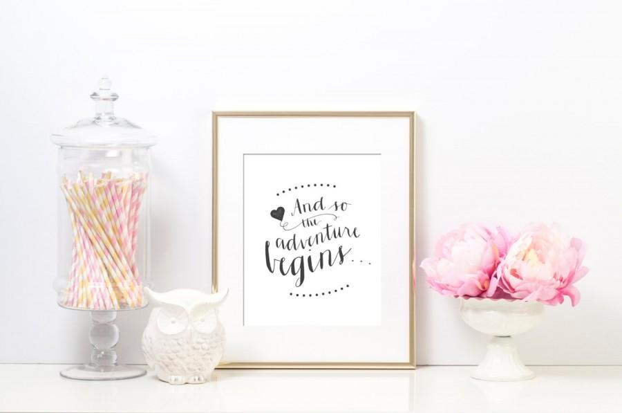 "Hochzeit - Printable Wedding Sign - ""And so the adventure begins..."" Elegant calligraphy sign"