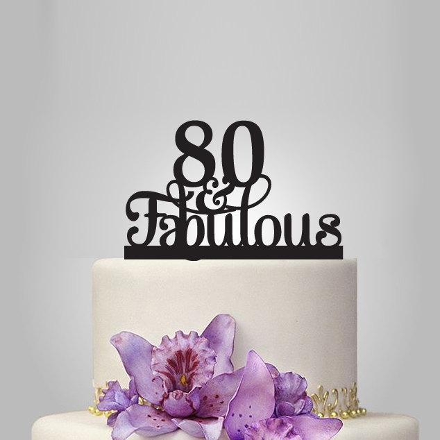 80 Th And Fabulous Cake Topper 80th Birthday Party Decoration Acrylic Anniversary Gifts Years Old