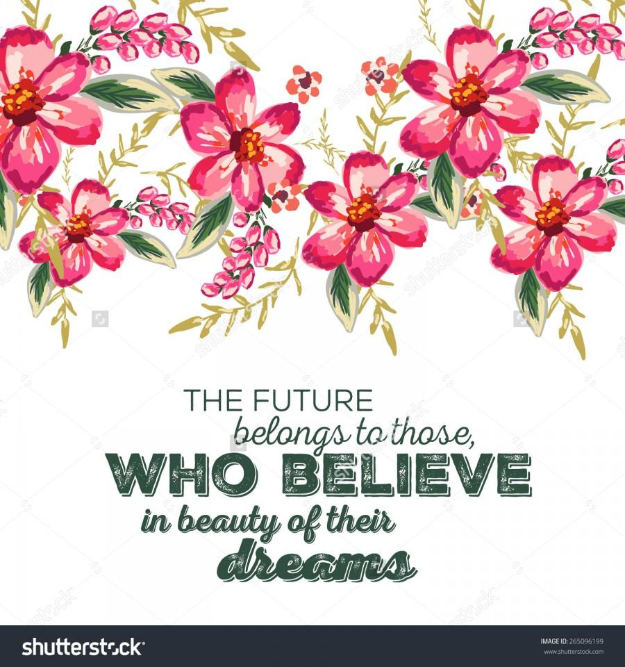 """Wedding - Beautiful greeting card of floral wreath and hand drawn letters """"The future belongs to those who believe in the beauty of their dreams"""". Bright illustration, can be used as greeting card"""
