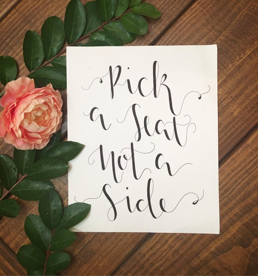 """Mariage - Handwritten """"Pick a Seat Not a Side"""" Wedding Calligraphy"""