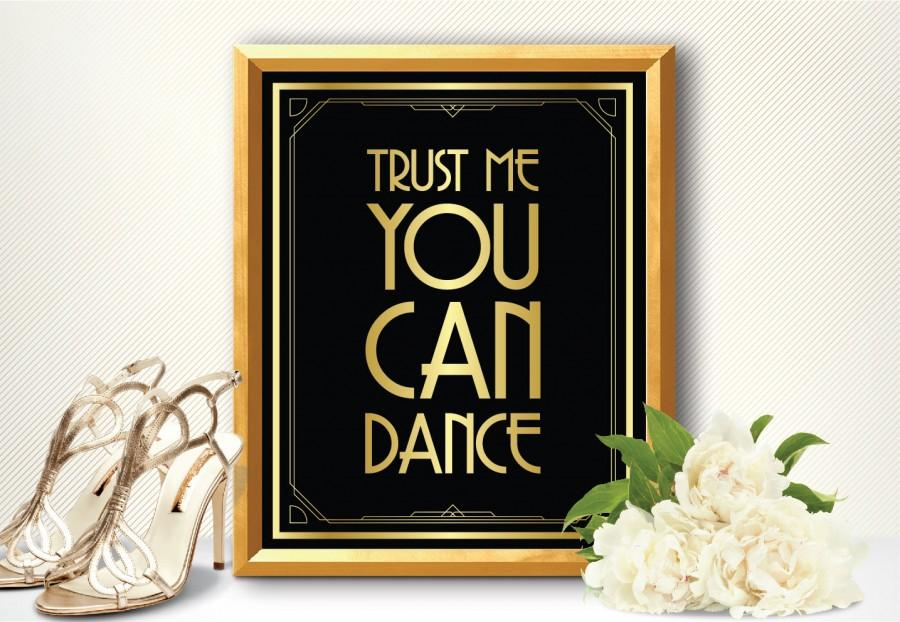 Wedding - Printable TRUST me YOU can DANCE sign - Art Deco style Great Gatsby 1920's party supplies, wall decoration, wedding decoration, wedding