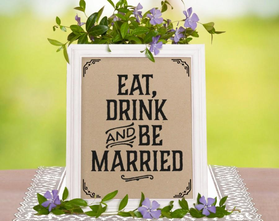 Mariage - Rustic wedding decorations. Eat drink and be married sign. Bachelorette party supplies. Wedding reception printable sign. Wedding bar decor