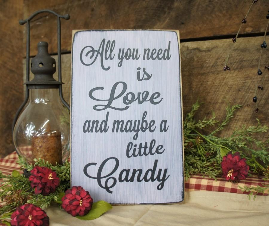 Hochzeit - All You Need is Love and Maybe a Little Candy Wedding Sign